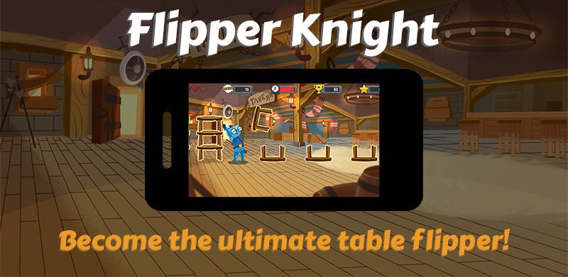 Flipper Knight Feature Graphic, Be the ultimate table flipper